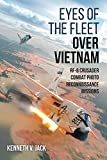 Eyes of the Fleet Over Vietnam: Rf-8 Crusader Combat Photo Reconnaissance Missions