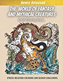 the world of fantasy and mythical creatures: Adult coloring book, Stress Relieving Coloring and Search Challenges