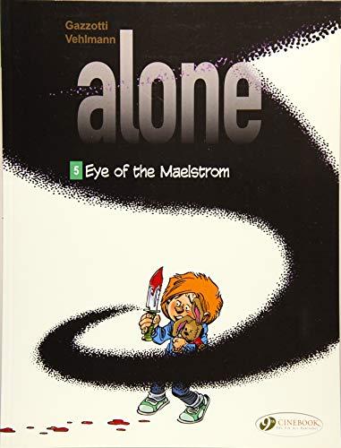 Eye of the Maelstrom (Alone)