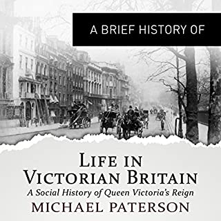 A Brief History of Life in Victorian Britain cover art