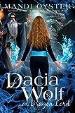 Dacia Wolf & the Dragon Lord