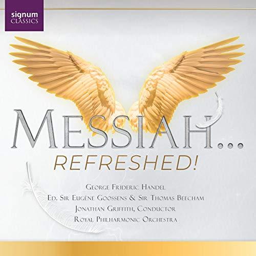 Händel: Messiah...Refreshed! (Arrangiert von Sir Eugene Goosens & Sir Thomas Beecham)