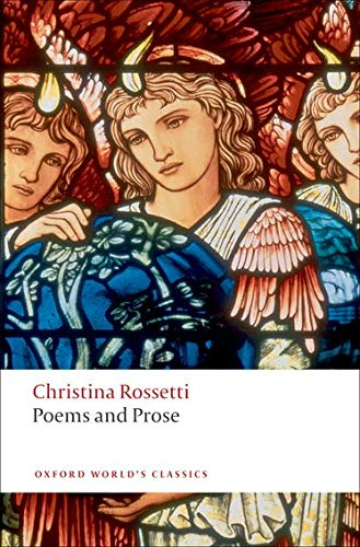 Rossetti, C: Poems and Prose (Oxford World's Classics)