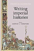 Writing Imperial Histories (Studies in Imperialism)