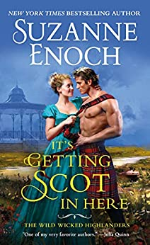 It's Getting Scot in Here (The Wild Wicked Highlanders Book 1) by [Suzanne Enoch]