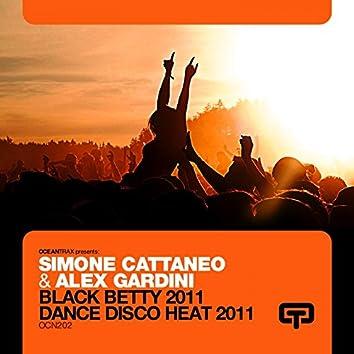 Black Betty 2011 and Dance Disco Heat 2011