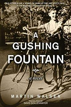 A Gushing Fountain: A Novel by [Martin Walser, David Dollenmayer]
