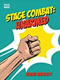 Stage Combat: Unarmed (with Online Video Content) (English Edition)