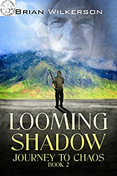 Looming Shadow: Journey to Chaos book 2 by [Brian Wilkerson, LLPix Photography, Brenna Albert, BZHercules]
