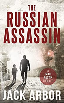 The Russian Assassin: A Max Austin Thriller, Book #1
