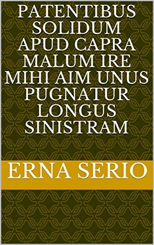 patentibus solidum apud capra malum ire mihi AIM unus Pugnatur longus sinistram (Italian Edition)