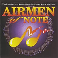 Airmen of Note by Premier Jazz Ensemble of the Us Air Force (1999-07-01)