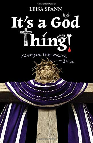 It's a God Thing: One Woman Experiences Signs, Miracles, and Wonders, Trusting God