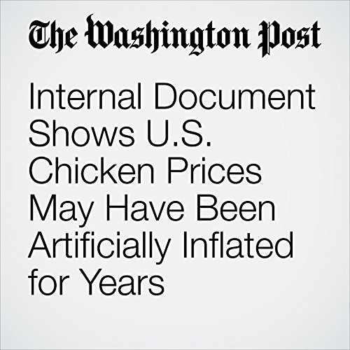 Internal Document Shows U.S. Chicken Prices May Have Been Artificially Inflated for Years audiobook cover art