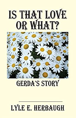 Is That Love or What?: Gerda's Story