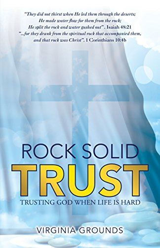 Rock Solid Trust: Trusting God When Life Is Hard by [Virginia Grounds]