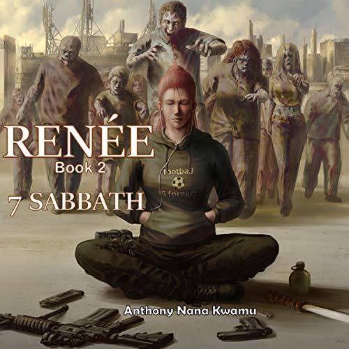 Renée: 7 Sabbath     Book 2 of Renée Series              Autor:                                                                                                                                 Anthony Kwamu                               Sprecher:                                                                                                                                 Melanie Carey                      Spieldauer: 7 Std. und 42 Min.     Noch nicht bewertet     Gesamt 0,0