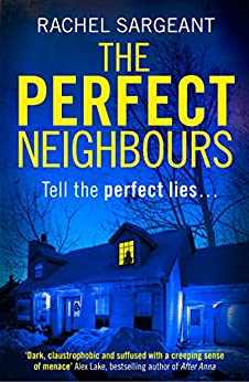 The Perfect Neighbours: A gripping psychological crime suspense thriller with an ending you won't see coming by [Rachel Sargeant]