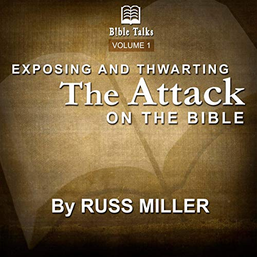 Exposing and Thwarting the Attack on the Bible: Volume 1 cover art