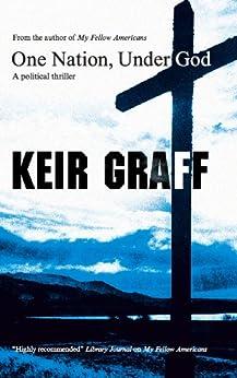 One Nation, Under God by [Keir Graff]