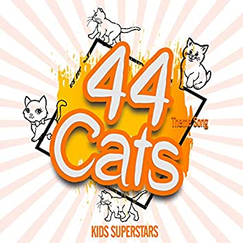 44 Cats Theme Song