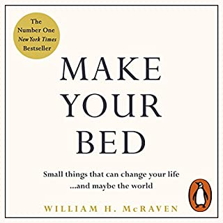 Make Your Bed     Small things that can change your life...and maybe the world              By:                                                                                                                                 Admiral William H. McRaven                               Narrated by:                                                                                                                                 Admiral William H. McRaven                      Length: 1 hr and 43 mins     355 ratings     Overall 4.5