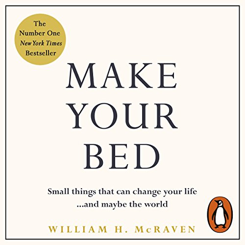 Make Your Bed     Small things that can change your life...and maybe the world              By:                                                                                                                                 Admiral William H. McRaven                               Narrated by:                                                                                                                                 Admiral William H. McRaven                      Length: 1 hr and 43 mins     376 ratings     Overall 4.5