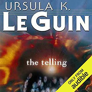 The Telling                   Written by:                                                                                                                                 Ursula K. Le Guin                               Narrated by:                                                                                                                                 Gabra Zackman                      Length: 6 hrs and 57 mins     3 ratings     Overall 5.0