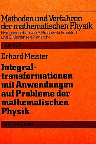 Integraltransformationen mit Anwendungen auf Probleme der mathematischen Physik (Methoden und Verfahren der mathematischen Physik)