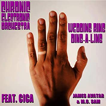 Wedding Ring Ding-a-Ling (feat. Cica, James Avatar & MC Sam)
