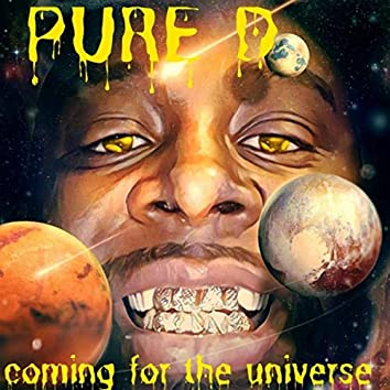 Coming for the Universe