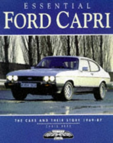 Essential Ford Capri: The Cars and Their Story, 1969-87 (Essential Series)