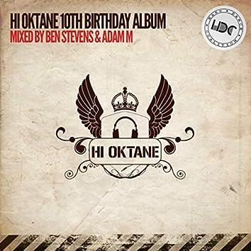 Hi Oktane: 10th Birthday (Mixed by Ben Stevens)