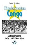 L'état indépendant du Congo - A la recherche de la vérité historique