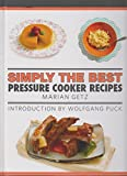 Simply the Best Pressure Cooker Recipes 2016