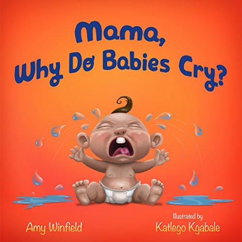 Mama, Why Do Babies Cry? (English Edition)