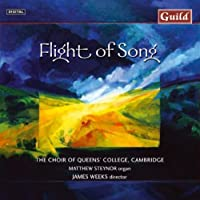 Flight of Song: Choral Works by JAMES CHOIR OF QUEENS' COLLEGE / WEEKS (2001-02-27)