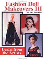 Fashion Doll Makeovers III: Learn from the Artists