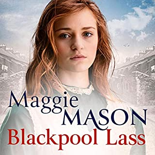 Blackpool Lass                   By:                                                                                                                                 Maggie Mason                               Narrated by:                                                                                                                                 Anne Dover                      Length: 11 hrs and 46 mins     4 ratings     Overall 4.3