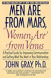 Men Are from Mars, Women Are from Venus : A Practical Guide for Improving Communication and Getting - John Gray - 1st Edition