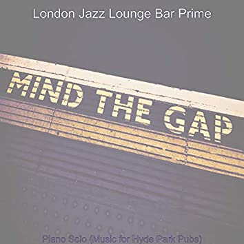 Piano Solo (Music for Hyde Park Pubs)