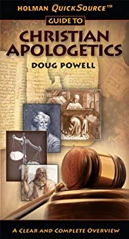 Holman QuickSource Guide to Christian Apologetics (Holman Quicksource Guides) by [Doug Powell]