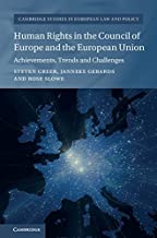 Human Rights in the Council of Europe and the European Union: Achievements, Trends and Challenges (Cambridge Studies in European Law and Policy)