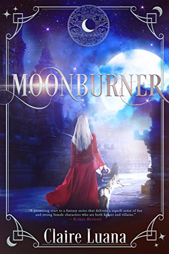 Moonburner (Moonburner Cycle Book 1) Kindle Edition by Claire Luana  (Author)
