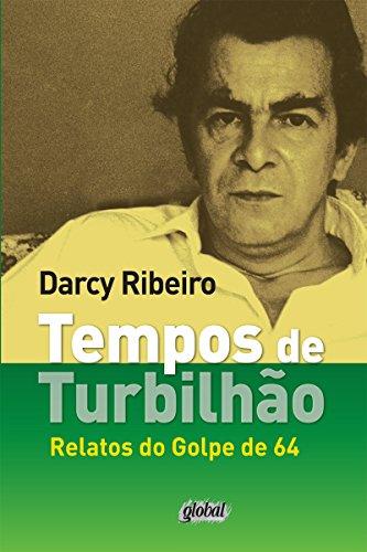 Tempos de turbilhão: Relatos do Golpe de 64 (Darcy Ribeiro)