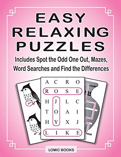 Easy Relaxing Puzzles: Includes Spot the Odd One Out, Mazes, Word Searches and Find the Differences
