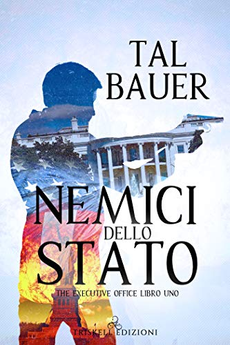 Nemici dello Stato (The Executive Office Vol. 1)