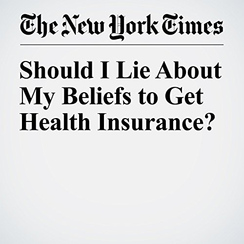 Should I Lie About My Beliefs to Get Health Insurance? audiobook cover art