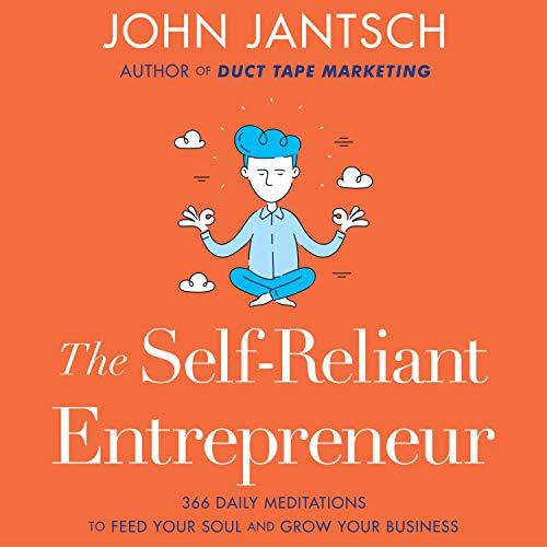 The Self-Reliant Entrepreneur Audiobook By John Jantsch cover art
