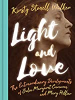 Light and Love: The Remarkable Developments of Julia Margaret Cameron and Mary Hillier